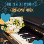 how to plan the perfect wedding ceremony music