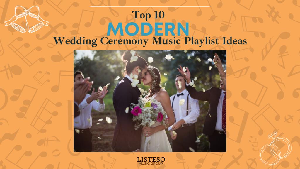 top best modern wedding ceremony music song playlist ideas blog
